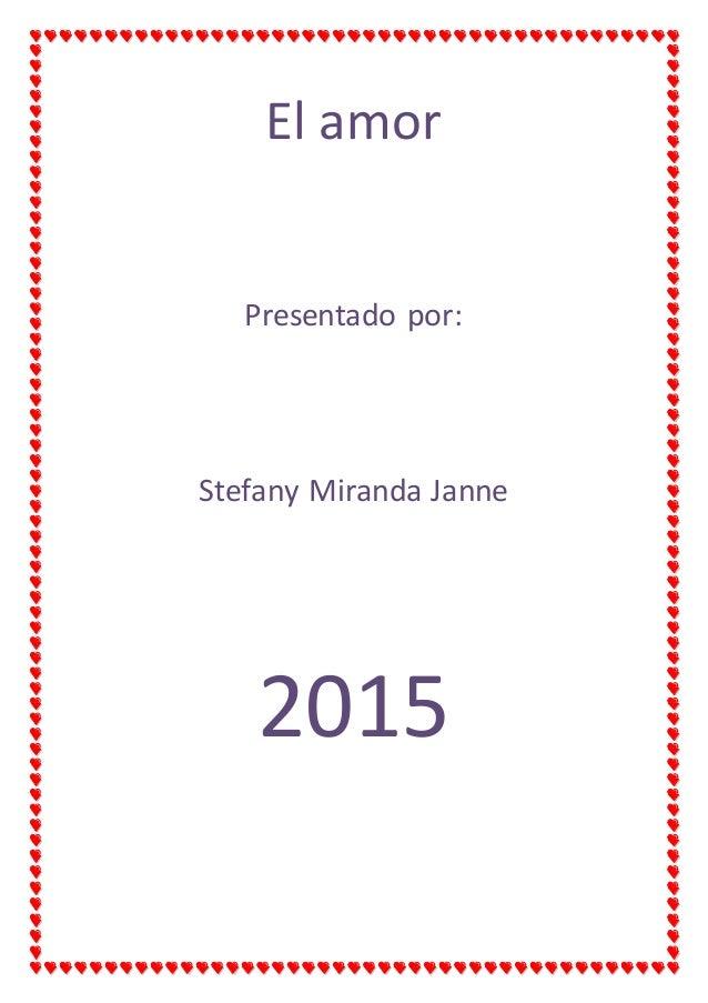 El amor Presentado por: Stefany Miranda Janne 2015
