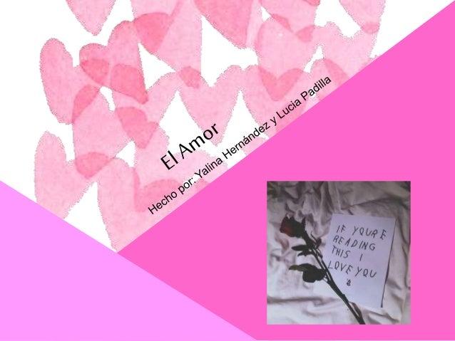 Índice • 1. Introducción • 2. Justificación • 3. El amor • 4. El amor p.2 • 5. Dos formas para entender el amor • 6.Dos fo...