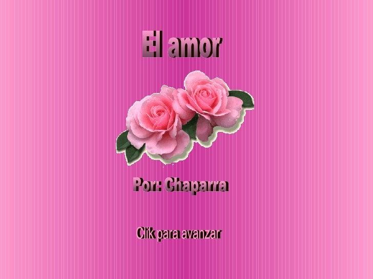 El amor Por: Chaparra Clik para avanzar