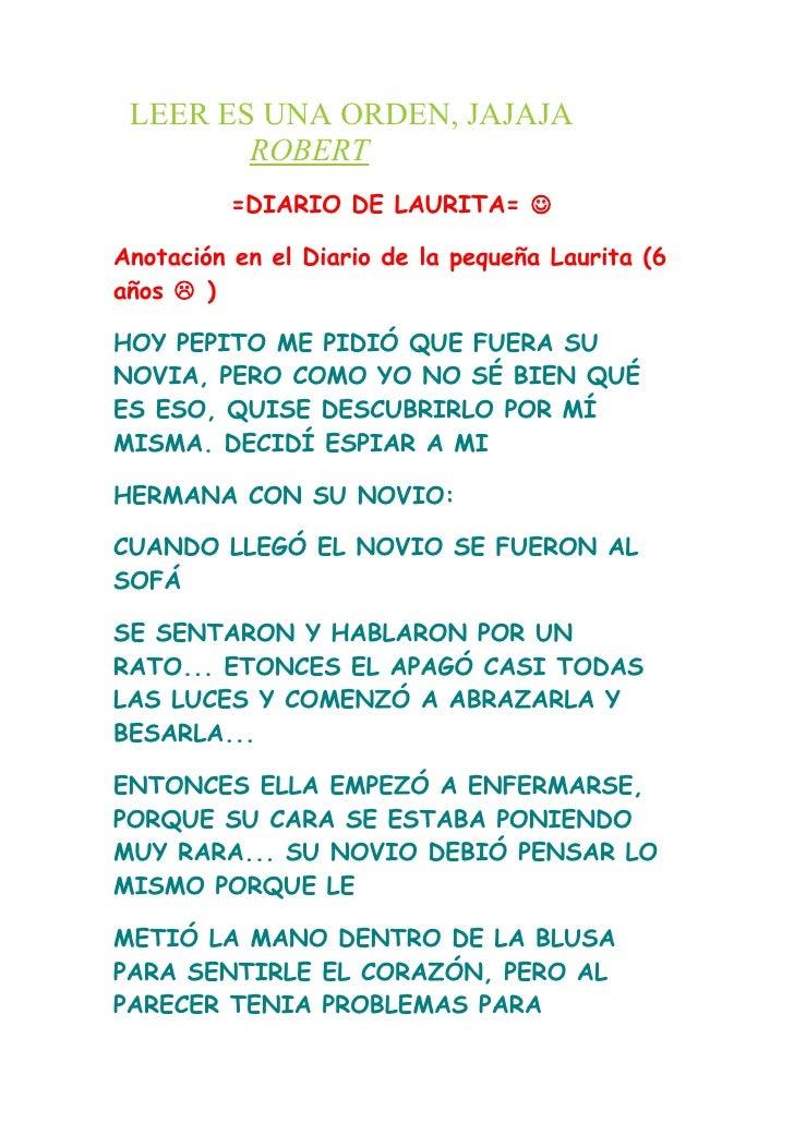 LEER ES UNA ORDEN, JAJAJA         ROBERT          =DIARIO DE LAURITA=   Anotación en el Diario de la pequeña Laurita (6 a...