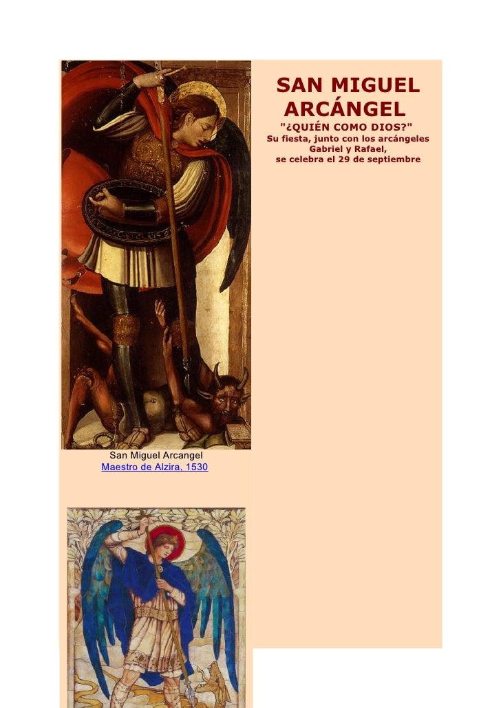 ¿Quién es San Miguel          Arcángel?           La fidelidad de San Miguel           S.Miguel en la Biblia           S.M...