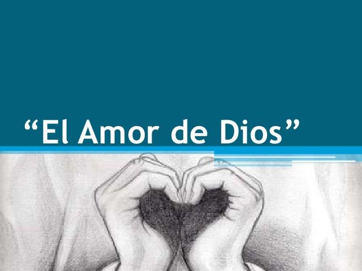 """""""El Amor de Dios""""<br />"""