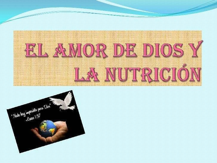 el amor de dios y la nutrición<br />