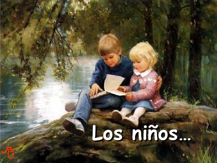 Los niños…