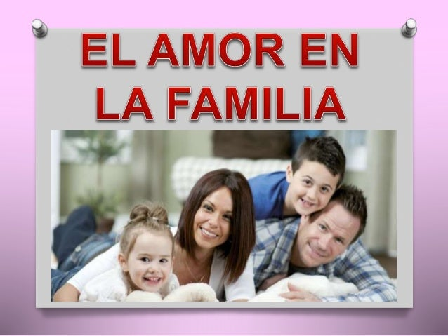 El Amor En La Familia