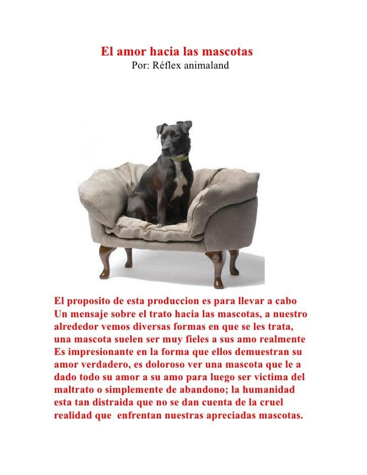 El amor hacia las mascotas                Por: Réflex animalandEl proposito de esta produccion es para llevar a caboUn men...