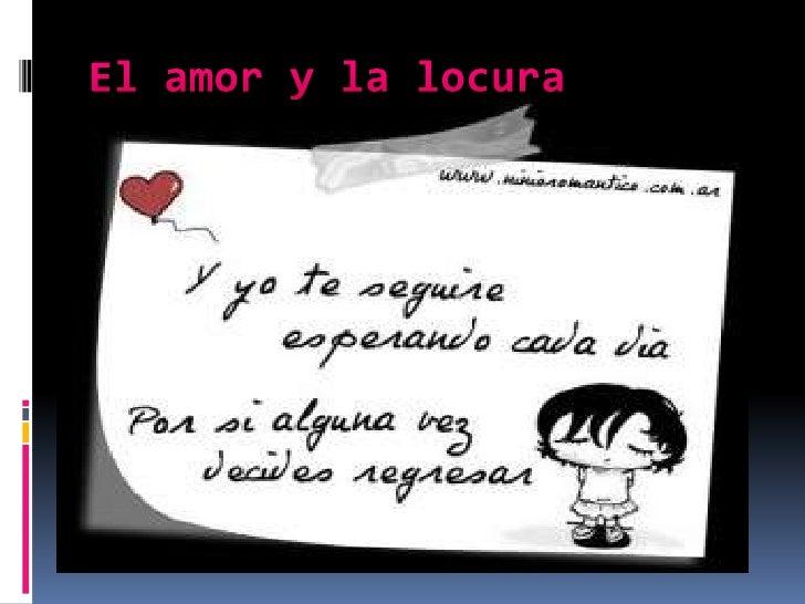 El amor y la locura<br />