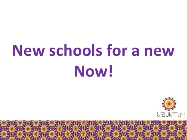 New schools for a new       Now!