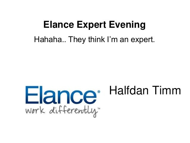 Elance Expert Evening Hahaha.. They think I'm an expert. Halfdan Timm