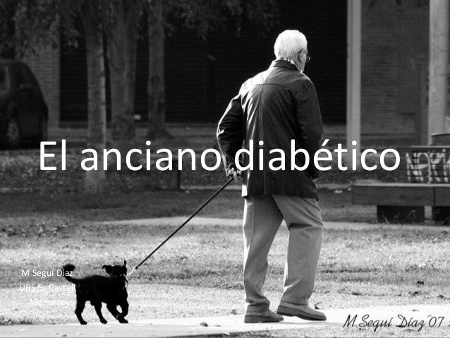 El anciano diabéticoM Seguí DíazUBS Es Castell  Menorca
