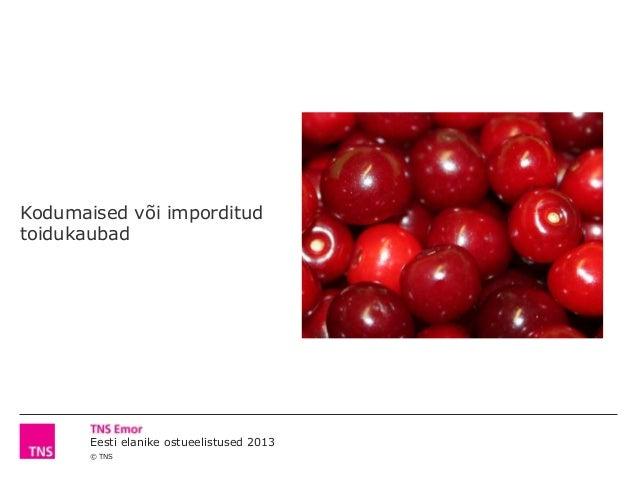 Eesti elanike toidukaupade ostueelistused ja hoiakud 2013 Slide 3