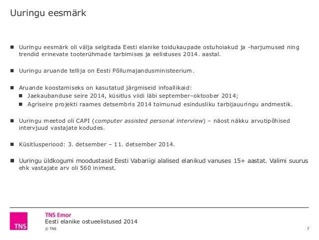 © TNS Eesti elanike ostueelistused 2014 Uuringu eesmärk  Uuringu eesmärk oli välja selgitada Eesti elanike toidukaupade o...