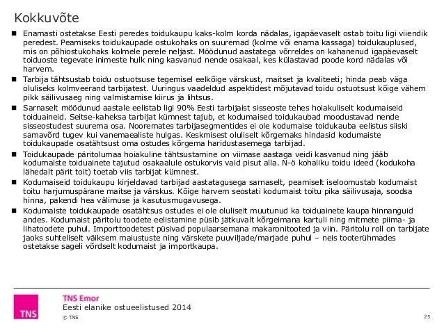 © TNS Eesti elanike ostueelistused 2014 Kokkuvõte  Enamasti ostetakse Eesti peredes toidukaupu kaks-kolm korda nädalas, i...