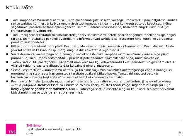 © TNS Eesti elanike ostueelistused 2014 Kokkuvõte  Toidukaupade esmakordsel ostmisel uurib pakendimärgistust alati või sa...