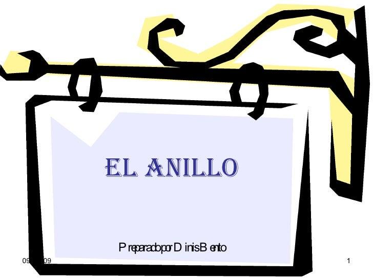 EL ANILLO             Pre aradop r D inisB e              p       o          nto 09-07-09                              1