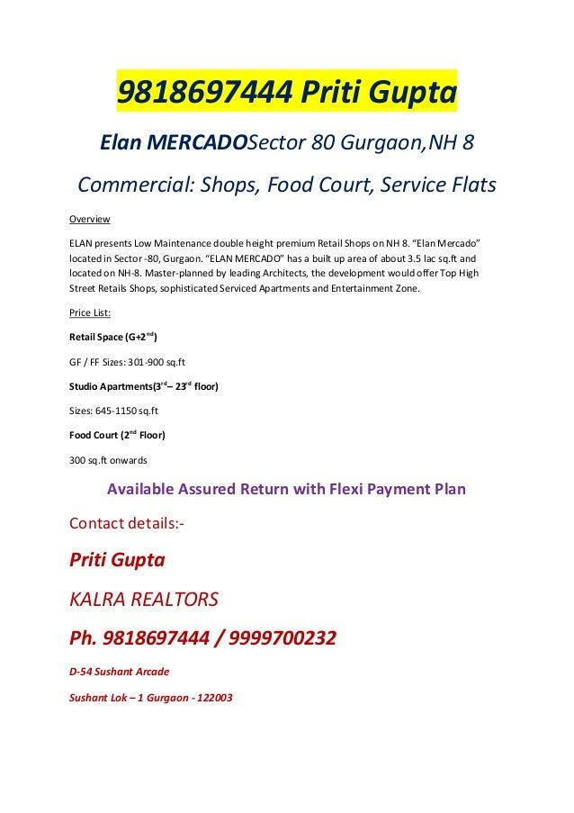 9818697444 Priti Gupta Elan MERCADOSector 80 Gurgaon,NH 8 Commercial: Shops, Food Court, Service Flats Overview ELAN prese...