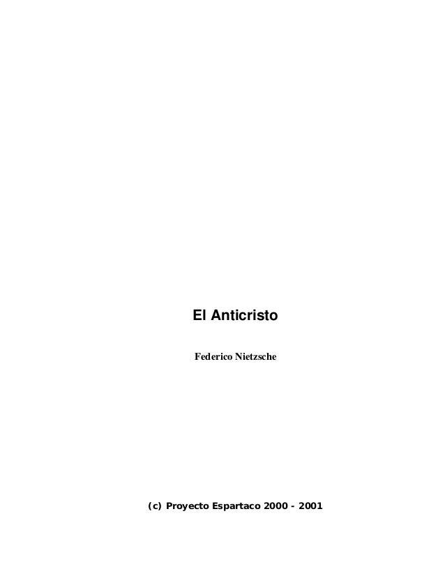 El AnticristoFederico Nietzsche(c) Proyecto Espartaco 2000 - 2001