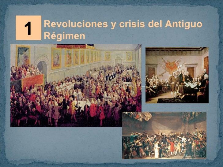 1 Revoluciones y crisis del Antiguo  Régimen