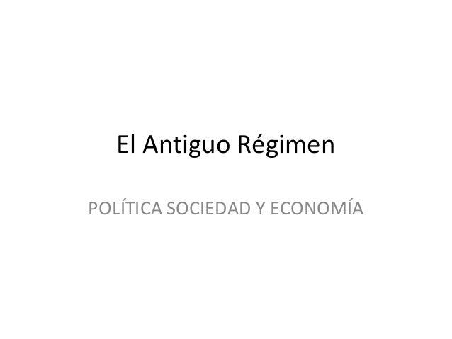 El Antiguo RégimenPOLÍTICA SOCIEDAD Y ECONOMÍA