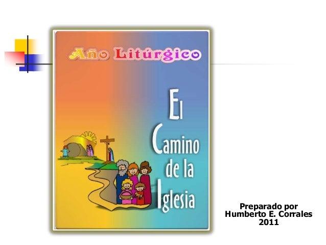 Preparado por  Humberto E. Corrales  2011