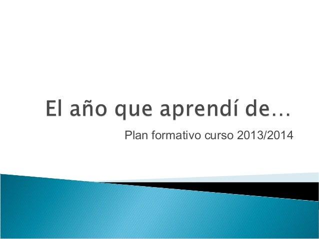 Plan formativo curso 2013/2014