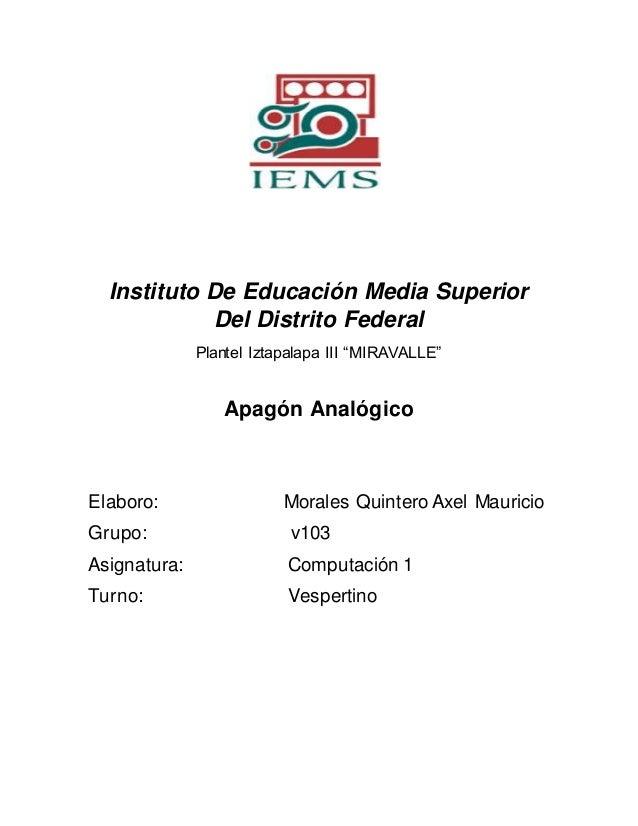 """Instituto De Educación Media Superior Del Distrito Federal Plantel Iztapalapa III """"MIRAVALLE"""" Apagón Analógico Elaboro: Mo..."""