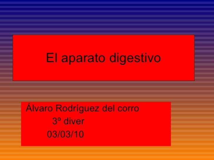 El aparato digestivo Álvaro Rodríguez del corro 3º diver 03/03/10