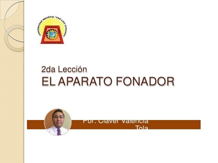 2da LecciónEL APARATO FONADOR <br />