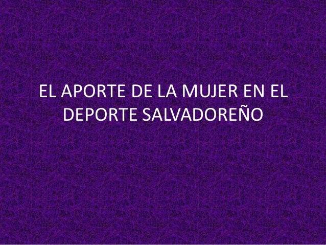 EL APORTE DE LA MUJER EN EL DEPORTE SALVADOREÑO