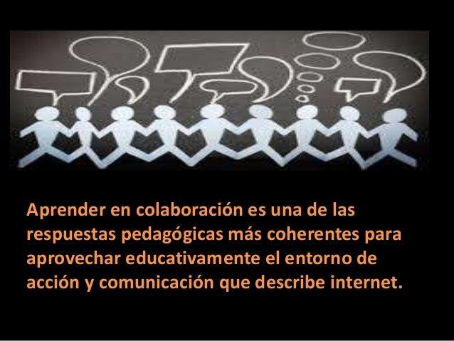 El aprendizaje colaborativo en la red Slide 2