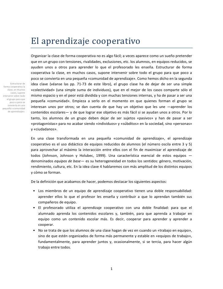 El aprendizaje cooperativo                          Organizar la clase de forma cooperativa no es algo fácil; a veces apar...