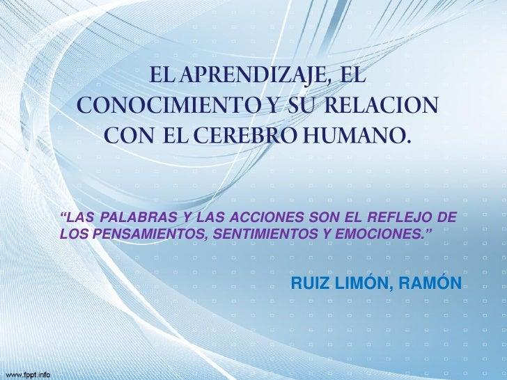 """""""LAS PALABRAS Y LAS ACCIONES SON EL REFLEJO DELOS PENSAMIENTOS, SENTIMIENTOS Y EMOCIONES.""""                          RUIZ L..."""