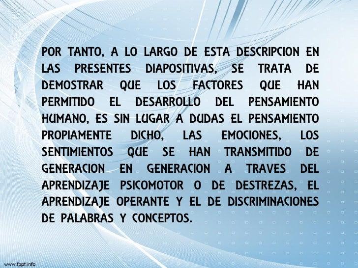 POR TANTO, A LO LARGO DE ESTA DESCRIPCION ENLAS PRESENTES DIAPOSITIVAS, SE TRATA DEDEMOSTRAR QUE LOS FACTORES QUE HANPERMI...