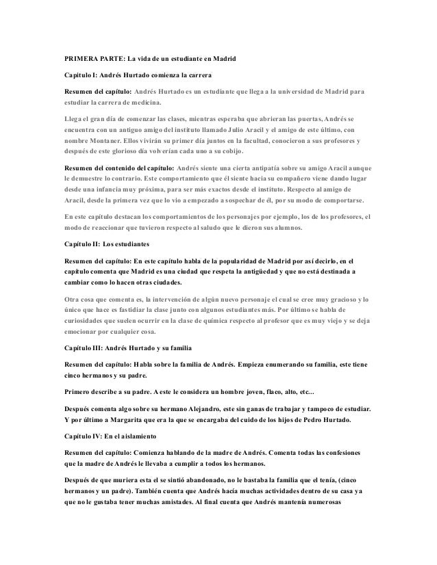PRIMERA PARTE: La vida de un estudiante en Madrid Capitulo I: Andrés Hurtado comienza la carrera Resumen del capítulo: And...