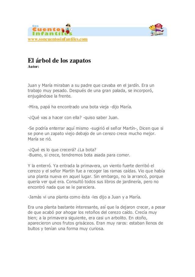 www.soncuentosinfantiles.com El árbol de los zapatos Autor: Juan y María miraban a su padre que cavaba en el jardín. Era u...