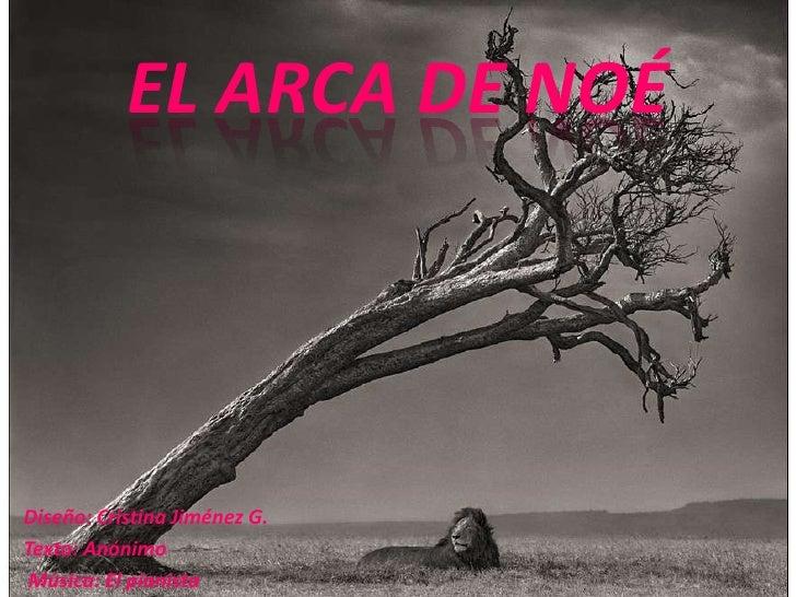 EL ARCA DE NOÉ<br />Diseño: Cristina Jiménez G.  <br />Texto: Anónimo  <br /> Música: El pianista<br />