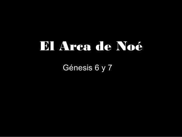 El Arca de Noé Génesis 6 y 7