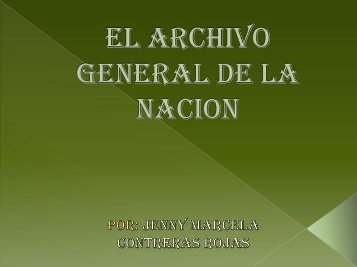 ARCHIVO GENERAL DE                                   LA NACIONGuardarConservarPreservar             Misión: Dictar     ...