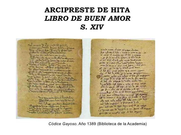 ARCIPRESTE DE HITA LIBRO DE BUEN AMOR S. XIV Códice Gayoso . Año 1389 (Biblioteca de la Academia)