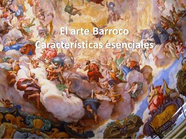 El Arte Barroco, Características Esenciales