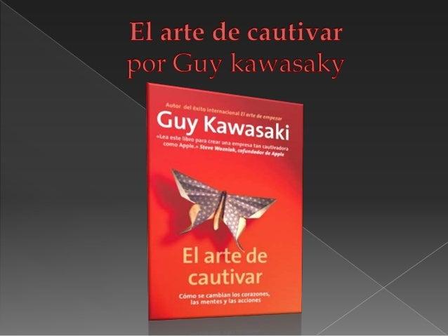 """El libro nos enseña las tácticas para cautivar o según Guy kawasaky """"hechizar"""" a las personas."""