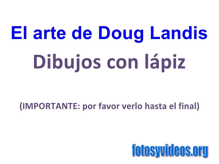Dibujos con lápiz (IMPORTANTE: por favor verlo hasta el final) El arte de Doug Landis fotosyvideos.org