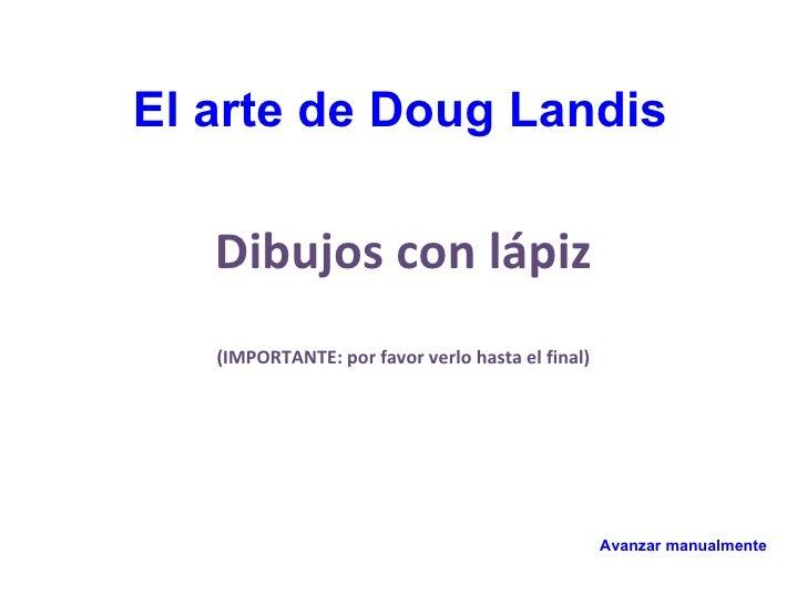 El arte de Doug Landis   Dibujos con lápiz   (IMPORTANTE: por favor verlo hasta el final)                                 ...