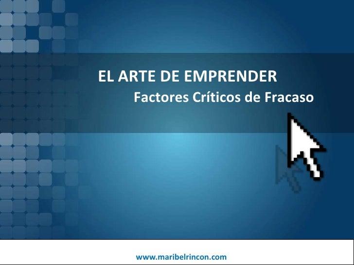 EL ARTE DE EMPRENDER Factores Críticos de Fracaso