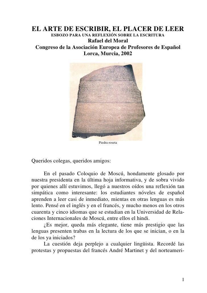 EL ARTE DE ESCRIBIR, EL PLACER DE LEER         ESBOZO PARA UNA REFLEXIÓN SOBRE LA ESCRITURA                       Rafael d...