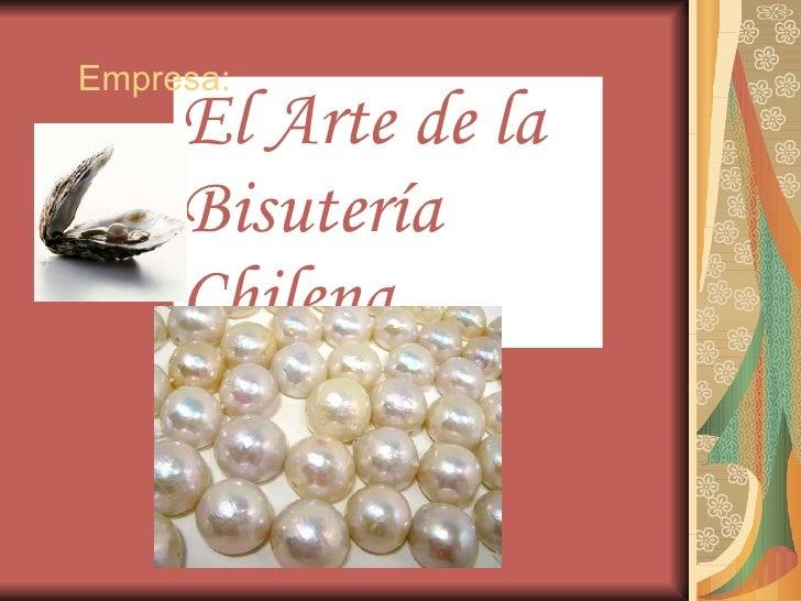 El Arte de la Bisutería Chilena Empresa: