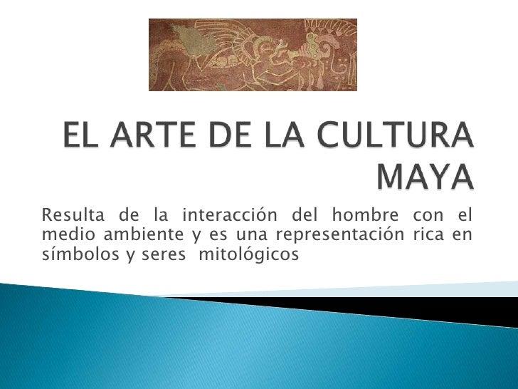 El arte de la cultura maya power-point