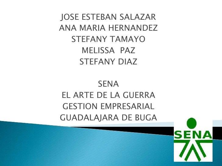 JOSE ESTEBAN SALAZARANA MARIA HERNANDEZ  STEFANY TAMAYO     MELISSA PAZ    STEFANY DIAZ        SENAEL ARTE DE LA GUERRAGES...