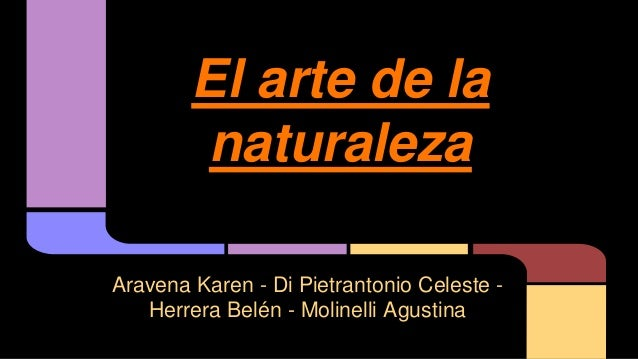 El arte de la naturaleza Aravena Karen - Di Pietrantonio Celeste - Herrera Belén - Molinelli Agustina