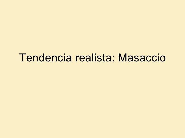 Tendencia realista: Masaccio
